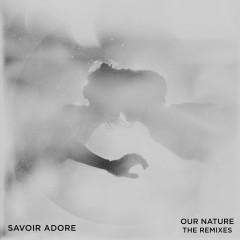 Our Nature: The Remixes - Savoir Adore
