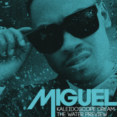 Kaleidoscope Dream: The Water Preview - Miguel