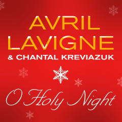 O Holy Night - Avril Lavigne, Chantal Kreviazuk