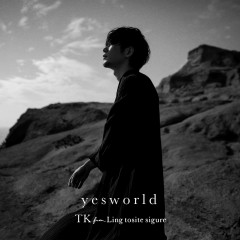 yesworld - TK from Ling Tosite Sigure