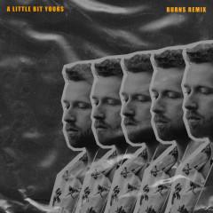 A Little Bit Yours (BURNS Remix) - JP Saxe, BURNS