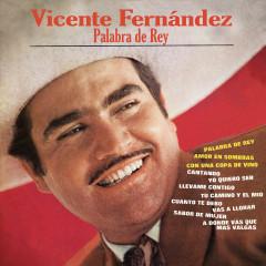 Palabra De Rey - Vicente Fernández