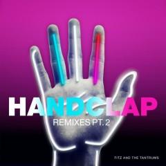 HandClap (Remixes, Pt. 2) - Fitz And The Tantrums
