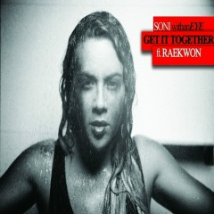 Get It Together (feat. Raekwon) - SONI withanEYE, Raekwon
