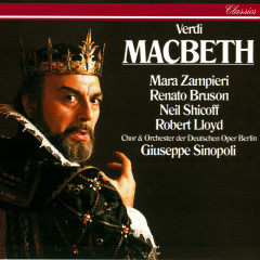 Verdi: Macbeth - Giuseppe Sinopoli, Renato Bruson, Mara Zampieri, Robert Lloyd, Neil Shicoff