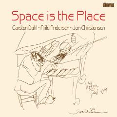 Space Is the Place - Carsten Dahl, Arild Andersen, Jon Christensen