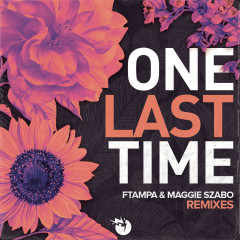 One Last Time (Remixes) - FTampa, Maggie Szabo