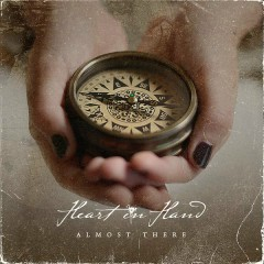 Almost There - Heart In Hand
