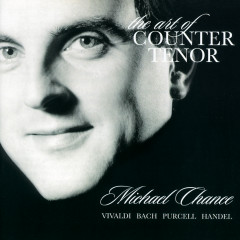 The Art of Counter Tenor - Michael Chance