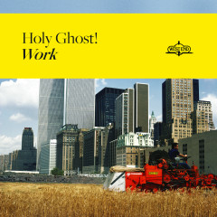 Work - Holy Ghost!