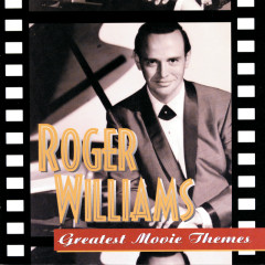 Greatest Movie Themes - Roger Williams