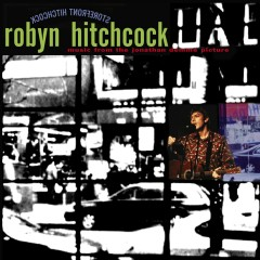 Storefront Hitchcock: Music From The Jonathan Demme Picture - Robyn Hitchcock
