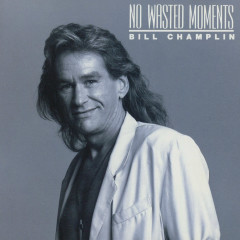 No Wasted Moments - Bill Champlin