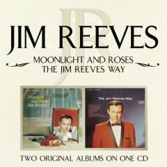 Moonlight and Roses/The Jim Reeves Way - Jim Reeves