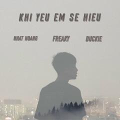Khi Yêu Em Sẽ Hiểu (Single) - Freaky, Nhật Hoàng, Duckie