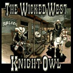 The Wicked West - Mr. Knightowl