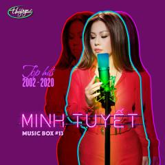 Top Hits 2002 - 2020 - Minh Tuyết