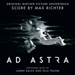 Ad Astra (Original Motion Picture Soundtrack) - Max Richter, Lorne Balfe
