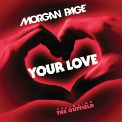 Your Love (feat. The Outfield) - Morgan Page, The Outfield