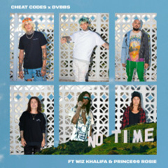 No Time (feat. Wiz Khalifa and PRINCE$$ ROSIE) - Cheat Codes, DVBBS, PRINCE$$ ROSIE, Wiz Khalifa