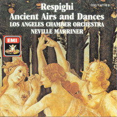 Respighi: Ancient Airs And Dances - Sir Neville Marriner, Los Angeles Chamber Orchestra