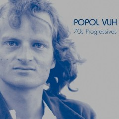 70s Progressives - Popol Vuh