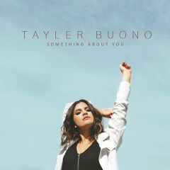 Something About You - Tayler Buono