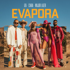 Evapora - IZA, Ciara, Major Lazer
