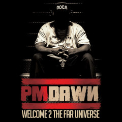 Welcome 2 the Far Universe - P.M. Dawn