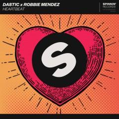 Heartbeat - Dastic, Robbie Mendez