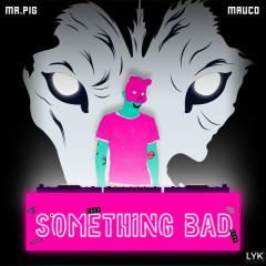 Something Bad (Single)