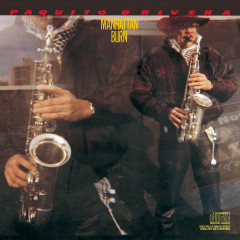 Manhattan Burn - Paquito D'Rivera
