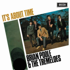 It's About Time - Brian Poole & The Tremeloes
