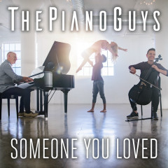 Someone You Loved - The Piano Guys