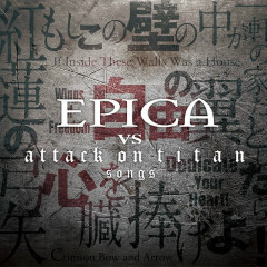 Epica Vs. Attack On Titan Songs - Epica