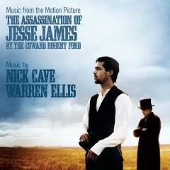 The Assassination of Jesse James By the Coward Robert Ford - Nick Cave, Warren Ellis