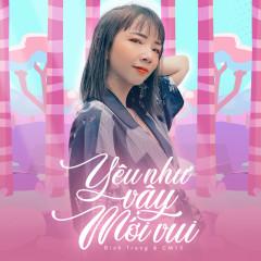 Yêu Như Vậy Mới Vui (Single) - Đinh Trang, CM1X