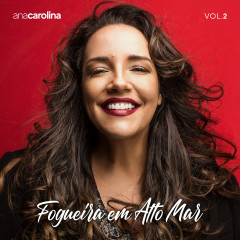 Fogueira em Alto Mar, Vol. 2 - Ana Carolina