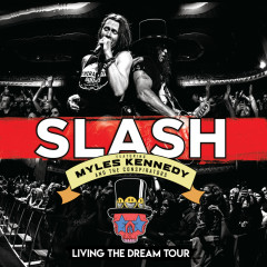 Living The Dream Tour (Live) - Slash, Myles Kennedy And The Conspirators