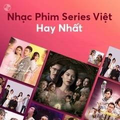 Nhạc Phim Series Việt Hay Nhất
