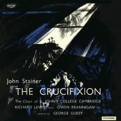Stainer: The Crucifixion - George Guest, Richard Lewis, Owen Brannigan, Choir Of St. John's College, Cambridge, Brian Runnett