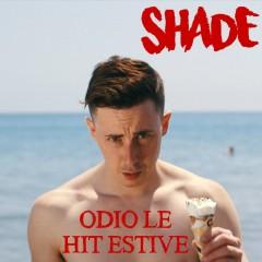 Odio le hit estive - Shade