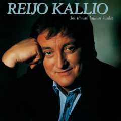 Jos tämän laulun kuulet - Reijo Kallio