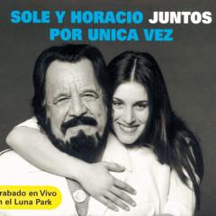 Sole y Horacio juntos por Única Vez (Grabado en Vivo en el Luna Park) - Soledad, Horacio Guarany