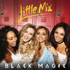 Black Magic (Remixes) - Little Mix