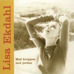 Med Kroppen Mot Jorden - Lisa Ekdahl