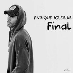 FINAL (Vol.1) - Enrique Iglesias