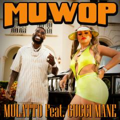 Muwop - Mulatto, Gucci Mane
