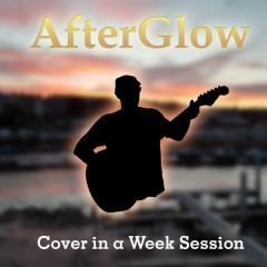 Cover in a Week Session - Afterglow