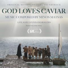 God Loves Caviar (Original Motion Picture Soundtrack) - Minos Matsas